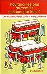 Pourquoi les bus arrivent-ils toujours par trois? par Eastaway