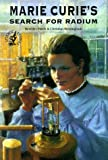 Marie Curie's Search for Radium (Science Stories)