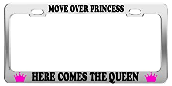 move over princess here comes the queen license plate frame car accessories