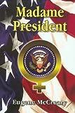 Madame President, Eugene McCreary, 0965930807
