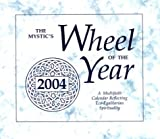 The Mystic's Wheel of the Year 2004 9780972969406