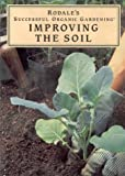 Rodale's Successful Organic Gardening: Improving the Soil