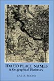 Idaho Place Names, Lalia P. Boone, 0893011193