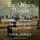 The Organ Thieves: The Shocking Story of the First