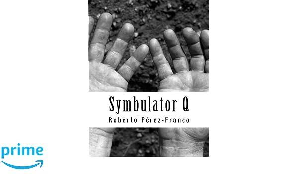 Symbulator Q: un simulator simbolico de circuitos lineales (Spanish Edition): Roberto Perez-Franco: 9781490377933: Amazon.com: Books