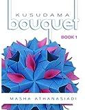 Kusudama Bouquet: Book 1 (Volume 1)