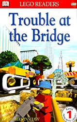 DK LEGO Readers: Trouble at the Bridge (Level 1: Beginning to Read)