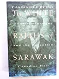The white rajahs of Sarawak: Dynastic intrigue and the forgotten Canadian heir