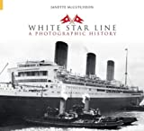 White Star Line, Janette McCutcheon, 0752431471