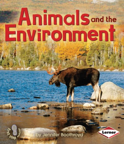 Download Animals and the Environment (First Step Nonfiction) (First Step Nonfiction (Hardcover)) pdf