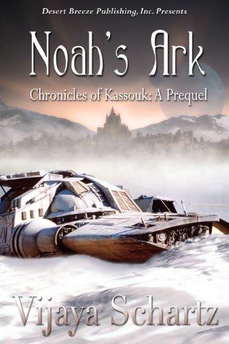 Book: The Chronicles of Kassouk The Beginning - Noah's Ark by Vijaya Schartz