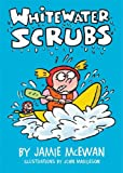 Whitewater Scrubs, Jamie McEwan, 1581960387