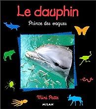 Le Dauphin : Prince des vagues par Renée Le Bloas-Julienne