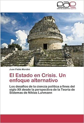 El Estado en Crisis. Un enfoque alternativo: Los desafíos de la ciencia política a fines del siglo XX desde la perspectiva de la Teoría de Sistemas de Niklas Luhmann