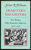 img - for Demeter's Daughters: The Women Who Founded America, 1587-1787 book / textbook / text book
