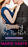 Ruining Mr. Perfect: A hilarious and scorching contemporary romance (The McCauley Brothers Book 3)