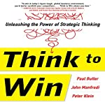 Think to Win: Unleashing the Power of Strategic Thinking | Paul Butler
