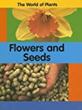 Flowers and Seeds (World of Plants (Creative Company)) by Carrie Branigan (2005-08-03)