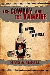 The Cowboy and the Vampire: Blood and Whiskey (The Cowboy and the Vampire Collection Book 2)