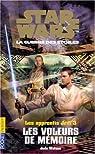 Star Wars - Les Apprentis Jedi, tome 3 : Les Voleurs de mémoire par Waston