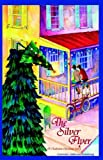The Silver Flyer: A Charleston Christmas Story, Anderson Armstrong Lawrence, 0965362434