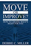 Move or Improve?: The Baby Boomers' Guide to Housing Options and How to Choose What's Right for You
