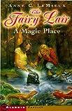 A Magic Place, Anne Connelly LeMieux, 0689817274