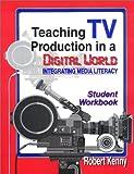 Teaching TV Production in a Digital World, Robert Kenny, 156308726X