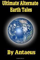 Ultimate Alternate Earth Tales (Volume 3) Paperback