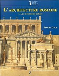 L'architecture romaine, tome 1 par Pierre Gros