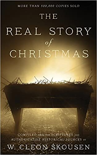 the real story of christmas compiled from the scriptures and authoritative historical sources w cleon skousen tim mcconnehey paul b skousen - Christmas Scriptures