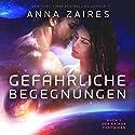 Gefährliche Begegnungen (Buch 1 der Krinar Chroniken) Hörbuch von Anna Zaires, Dima Zales Gesprochen von: Nina Schoene