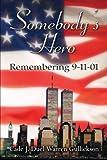 Somebody's Hero: Remembering 9-11-01