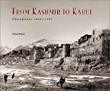 Front cover for the book From Kashmir to Kabul: The Photographs of Burke and Baker, 1860-1900 by Omar Khan