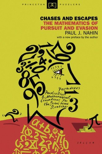 Chases and Escapes: The Mathematics of Pursuit and Evasion (Princeton Puzzlers)
