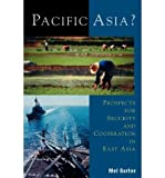 img - for By Gurtov, Mel ( Author ) [ { Pacific Asia?: Prospects for Security and Cooperation in East Asia (Asia in World Politics) } ]Dec-2001 Paperback book / textbook / text book