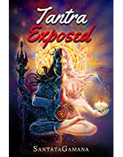 Tantra Exposed: The Enlightening Path of Tantra. Unveiling the Practical Guide to Eternal Bliss. (Serenade of Bliss Book 4)