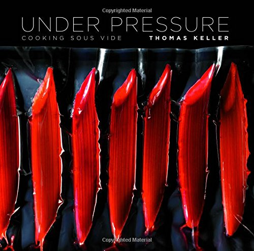 Under Pressure: Cooking Sous Vide (The Thomas Keller Library) by Artisan