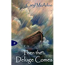 Then The Deluge Comes (The Generations Book 2)