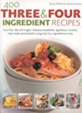 400 Three and Four Ingredient Recipes, Jenny White and Joanna Farrow, 0754815269