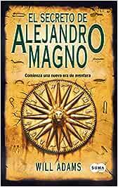 El secreto de Alejandro Magno FUERA DE COLECCION SUMA