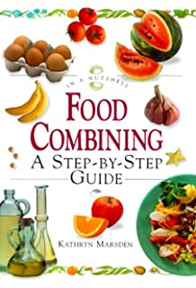 The complete book of food combining kathryn marsden 8601300438788 food combining a step by step guide in a nutshell nutrition forumfinder Image collections