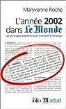 L'Année 2002 dans « Le Monde » (17) : [1/1/2002-31/12/2002] par Roche