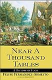 Near a Thousand Tables, Felipe Fernández-Armesto, 0743226445