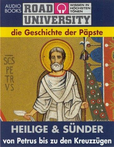 Die Geschichte der Päpste, Heilige & Sünder, Cassetten, Bd.1, Von Petrus bis zu den Kreuzzügen, 2 Cassetten