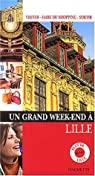 Un grand week-end à Lille par Guide Un Grand Week-end