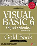 img - for Visual Basic 6 Object-Oriented Programming Gold Book: Everything You Need to Know About Microsoft's New ActiveX Release book / textbook / text book