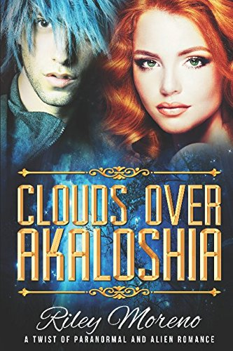 Clouds Over Akaloshia: A Sci-Fi Paranormal Romance Novel (Clouds over Akalosia)
