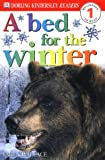 A Bed for the Winter, Karen Wallace and Dorling Kindersley Publishing Staff, 0789457067