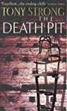 Front cover for the book The Death Pit by Tony Strong